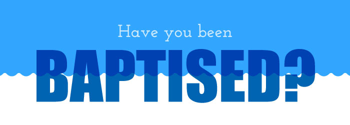 Have you been baptised?